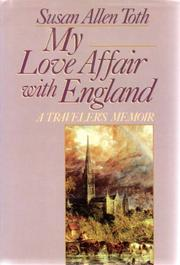 MY LOVE AFFAIR WITH ENGLAND by Susan Allen Toth