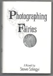 PHOTOGRAPHING FAIRIES by Steve Szilagyi
