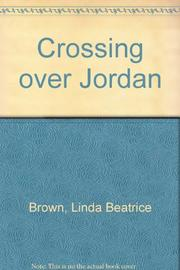 CROSSING OVER JORDAN by Linda Beatrice Brown