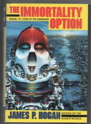 THE IMMORTALITY OPTION by James P. Hogan