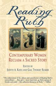 READING RUTH: Contemporary Women Reclaim a Sacred Story by Judith A. & Gail Twersky Reimer -- Eds. Kates