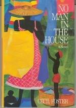 NO MAN IN THE HOUSE by Cecil Foster