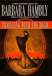 TRAVELING WITH THE DEAD by Barbara Hambly