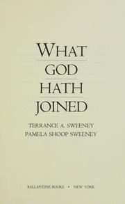 WHAT GOD HATH JOINED by Terrance A. Sweeney