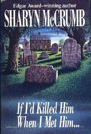 Book Cover for IF I'D KILLED HIM WHEN I MET HIM...