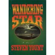 WANDERING STAR by Steven Yount