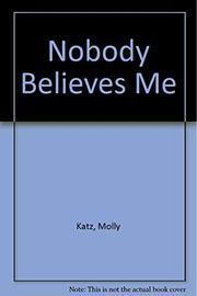 NOBODY BELIEVES ME by Molly Katz