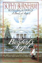 THE PRESIDENT'S ANGEL by Sophy Burnham