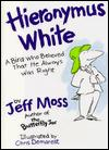 HIERONYMUS WHITE by Jeff Moss