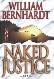 NAKED JUSTICE by William Bernhardt