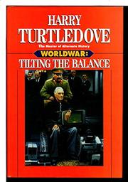 WORLDWAR: TILTING THE BALANCE by Harry Turtledove