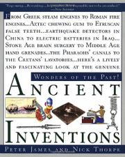ANCIENT INVENTIONS by Peter & Nick Thorpe James