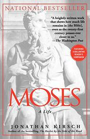 MOSES: A Life by Jonathan Kirsch