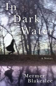 IN DARK WATER by Mermer Blakeslee