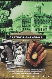 CASTRO'S CURVEBALL by Tim Wendel