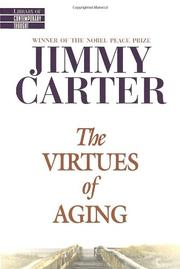 THE VIRTUES OF AGING by Jimmy Carter