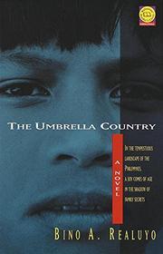 THE UMBRELLA COUNTRY by Bino A. Realuyo