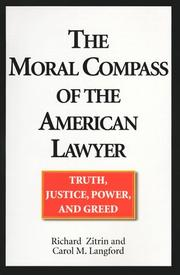THE MORAL COMPASS OF THE AMERICAN LAWYER by Richard Zitrin