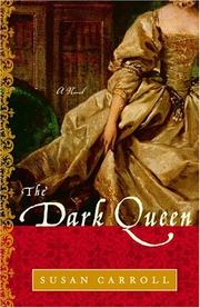 THE DARK QUEEN by Susan Carroll