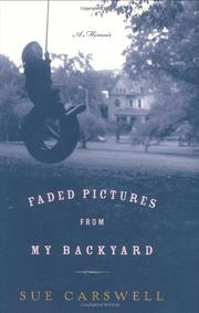 FADED PICTURES FROM MY BACKYARD by Sue Carswell