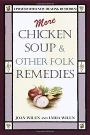 MORE CHICKEN SOUP AND OTHER FOLK REMEDIES by Joan & Lydia Wilen Wilen