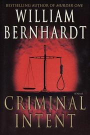CRIMINAL INTENT by William Bernhardt