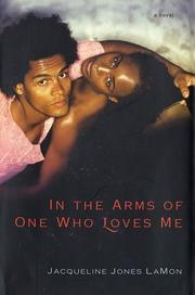 IN THE ARMS OF ONE WHO LOVES ME by Jacqueline Jones LaMon