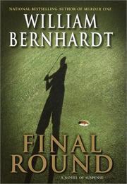FINAL ROUND by William Bernhardt