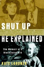 SHUT UP, HE EXPLAINED by Kate Lardner