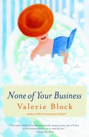 NONE OF YOUR BUSINESS by Valerie Block
