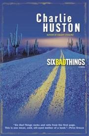 SIX BAD THINGS by Charlie Huston