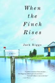 WHEN THE FINCH RISES by Jack Riggs