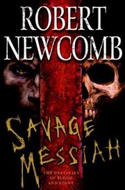 SAVAGE MESSIAH by Robert Newcomb