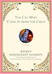 THE CAT WHO CAME IN FROM THE COLD by Jeffrey Moussaieff Masson