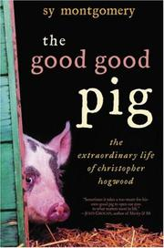 THE GOOD GOOD PIG by Sy Montgomery