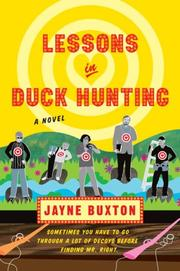 LESSONS IN DUCK HUNTING by Jayne Buxton