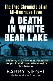 A DEATH IN WHITE BEAR LAKE: The True Chronicle of an All-American Town by Bandy Siegel