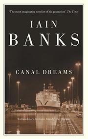 CANAL DREAMS by Iain M. Banks