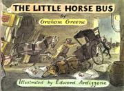 THE LITTLE HORSE BUS by Graham Greene