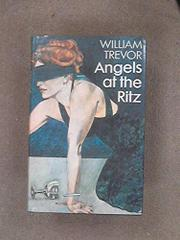 ANGELS AT THE RITZ AND OTHER STORIES by William Trevor