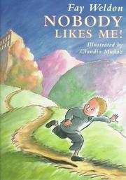 NOBODY LIKES ME! by Fay Weldon