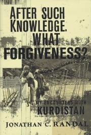 AFTER SUCH KNOWLEDGE, WHAT FORGIVENESS? by Jonathan C. Randal