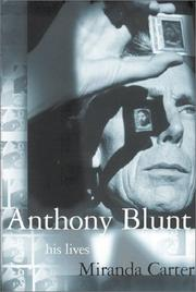 ANTHONY BLUNT by Miranda Carter