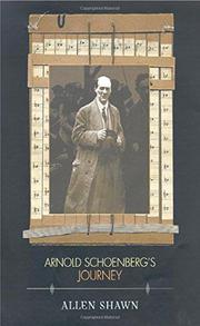 ARNOLD SCHOENBERG'S JOURNEY by Allen Shawn