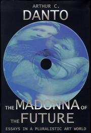 THE MADONNA OF THE FUTURE by Arthur C. Danto
