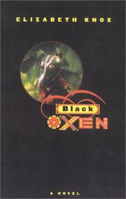 BLACK OXEN by Elizabeth Knox