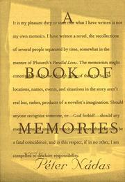 A BOOK OF MEMORIES by Péter Nádas