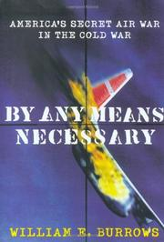BY ANY MEANS NECESSARY by William E. Burrows