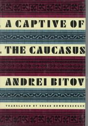 A CAPTIVE OF THE CAUCASUS by Andrei Bitov