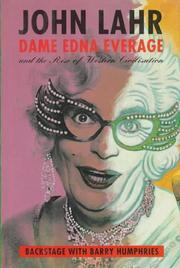 DAME EDNA EVERAGE AND THE RISE OF WESTERN CIVILISATION by John Lahr